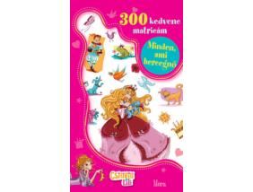 Minden, ami hercegnő - 300 kedvenc matricám