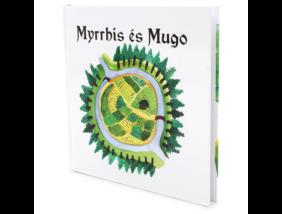 Myrrhis és Mugo