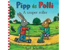 Pipp és Polli- A szuper roller