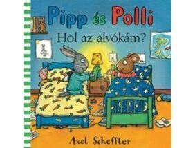 Pipp és Polli-Hol van az alvókám?