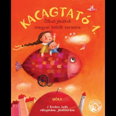 Kacagtató 1. - Ölbeli játékok magyar költők verseire