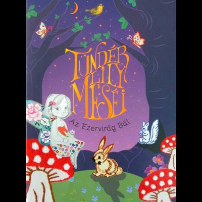 Tündér Lily meséi - Az Ezervirág Bál
