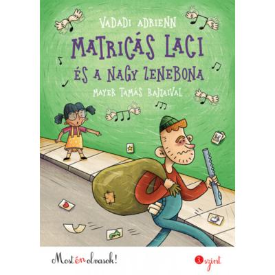 Matricás Laci és a nagy zenebona