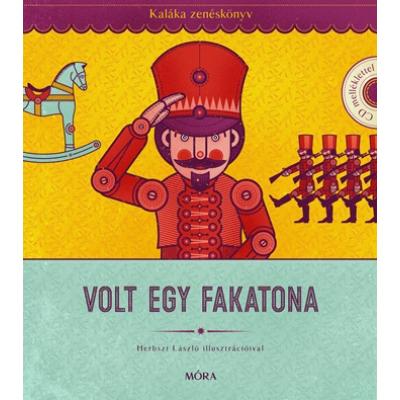 Volt egy fakatona - Zenéskönyv - CD-melléklettel