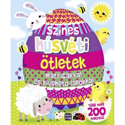 Színes húsvéti ötletek - Foglalkoztatókönyv matricákkal és kivehető lapokkal
