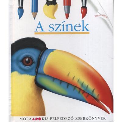A színek / Kis felfedező zsebkönyvek 15.
