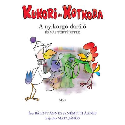 Kukori és Kotkoda - A nyikorgó daráló és más történetek