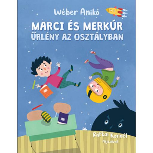 Marci és Merkúr - Űrlény az osztályban
