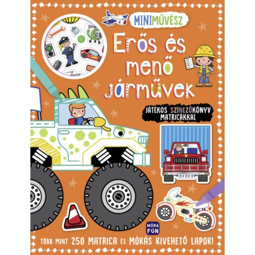 Mini művész - Erős és menő járművek színezőkönyv matricákkal