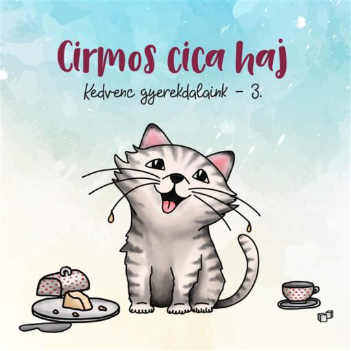 Cirmos cica, haj - Kedvenc gyerekdalaink 3 - CD