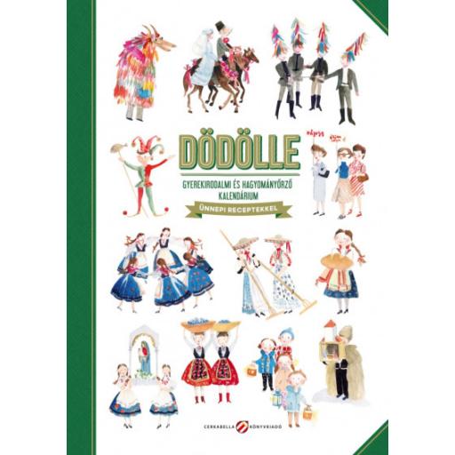 Dödölle - Gyerekirodalmi és hagyományőrző kalendárium - Ünnepi receptekkel