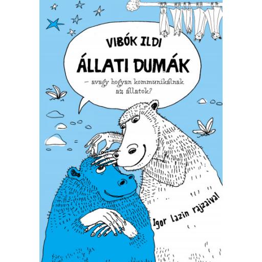 Állati dumák - avagy hogyan kommunikálnak az állatok?