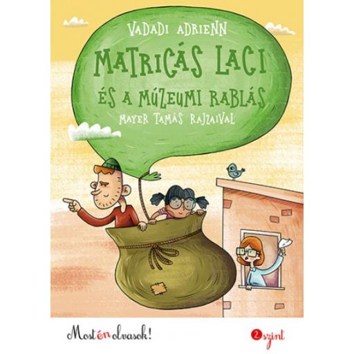 Matricás Laci és a múzeumi rablás - Most én olvasok! 2. szint