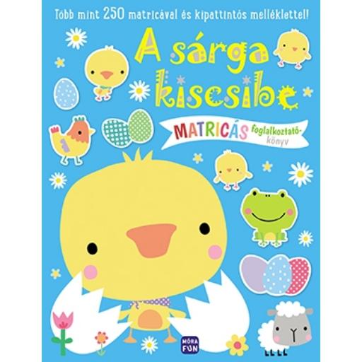 A sárga kiscsibe - Matricás foglalkoztatókönyv