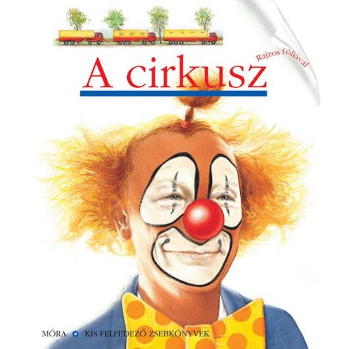 A cirkusz - Kis felfedező zsebkönyvek