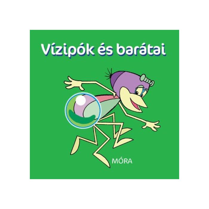 Vízipók és barátai - pancsolókönyv