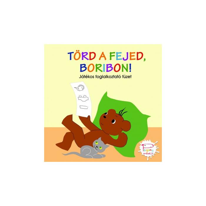 Törd a fejed Boribon! - Játékos foglalkoztató füzet